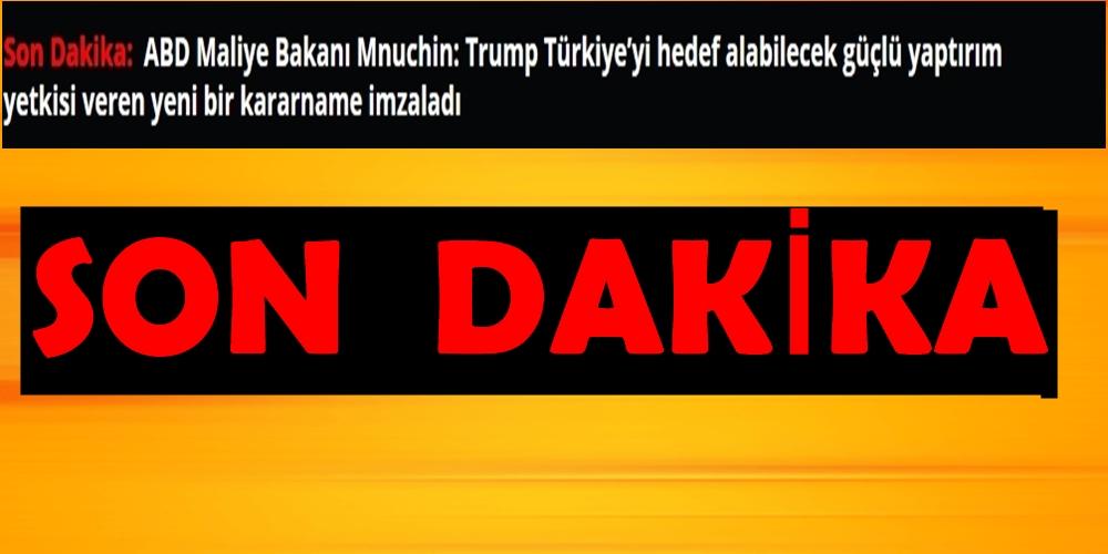 Trump Türkiye'yi hedef alabilecek güçlü yaptırım yetkisi veren yeni bir kararname imzaladı