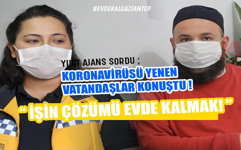 Coronavirüsü Yenen Vatandaşlar Konuştu: Evde Kal Türkiye