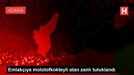 Emlakçıya molotofkokteyli atan zanlı tutuklandı