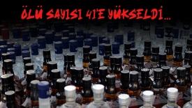 Sahte içkide ölü sayısı 41' yükseldi