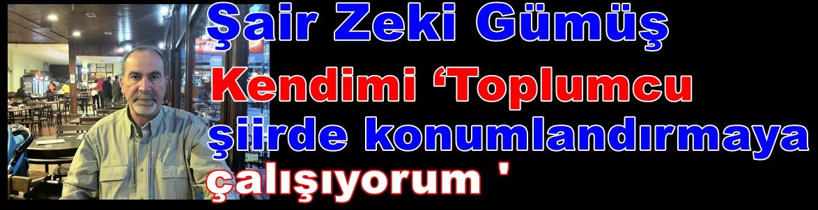 Zeki Gümüş : Adana Sümer mahallesinde bir şair
