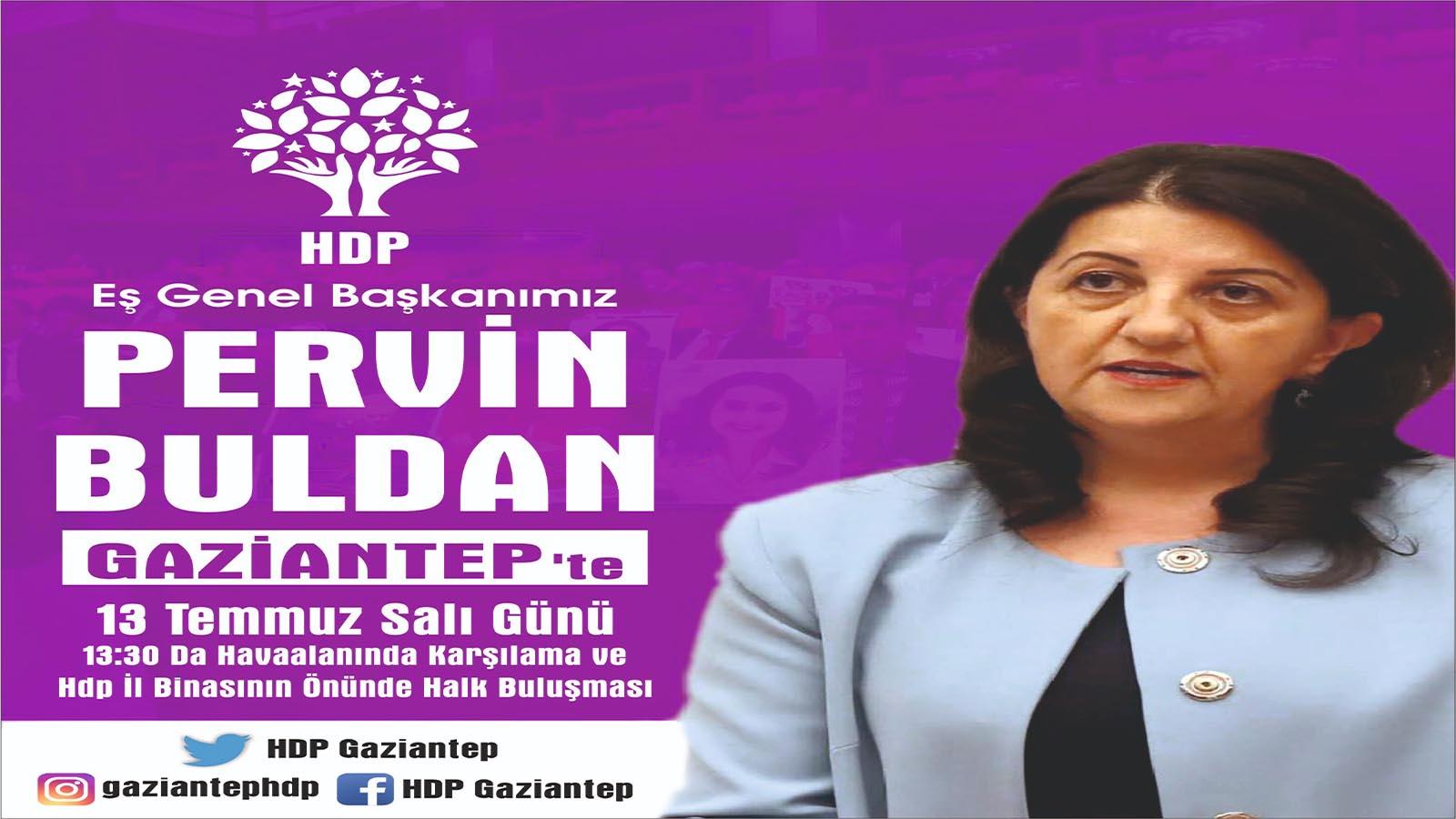 HDP Eş Genel Başkanı Pervin Buldan Gaziantep'e gidiyor